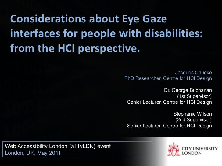 Considerations about Eye Gaze interfaces for people with disabilities: from the HCI perspective.                          ...