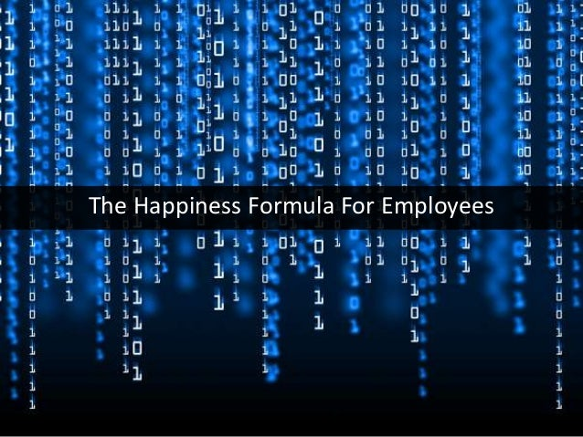 The Happiness Formula For Employees