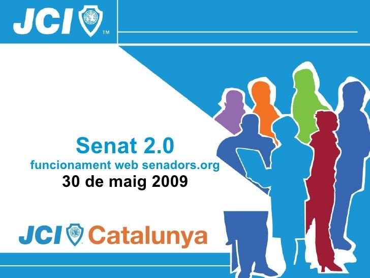 Senat 2.0 funcionament web senadors.org 30 de maig 2009