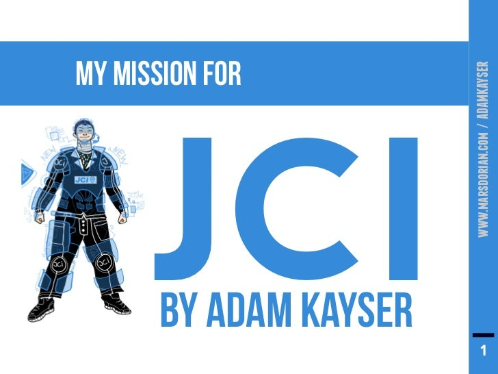 MY MISSION FOR                        www.marsdorian.com / ADAMKAYSER      JCI       BY ADAM KAYSER                       ...