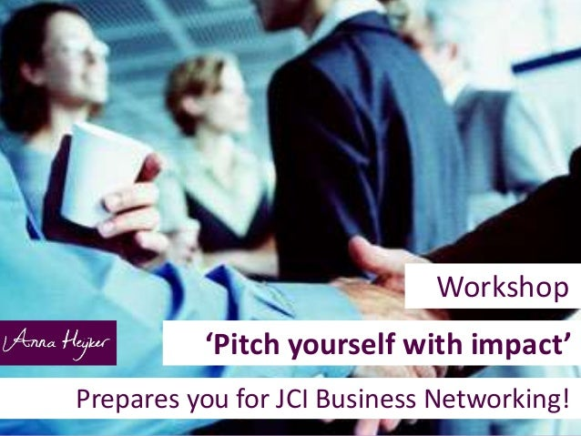 Workshop. 'Pitch yourself with impact'. Prepares you for JCI Business Networking!.