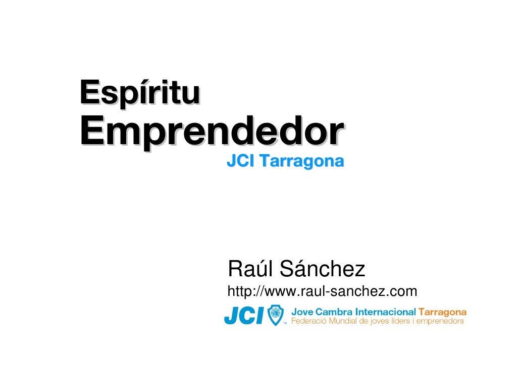 Espíritu Emprendedor       JCI Tarragona            JCI Tarragona                Raúl Sánchez            http://www.raul-s...