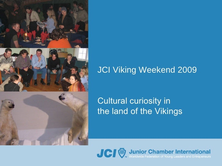 JCI Viking Weekend 2009 Cultural curiosity in the land of the Vikings