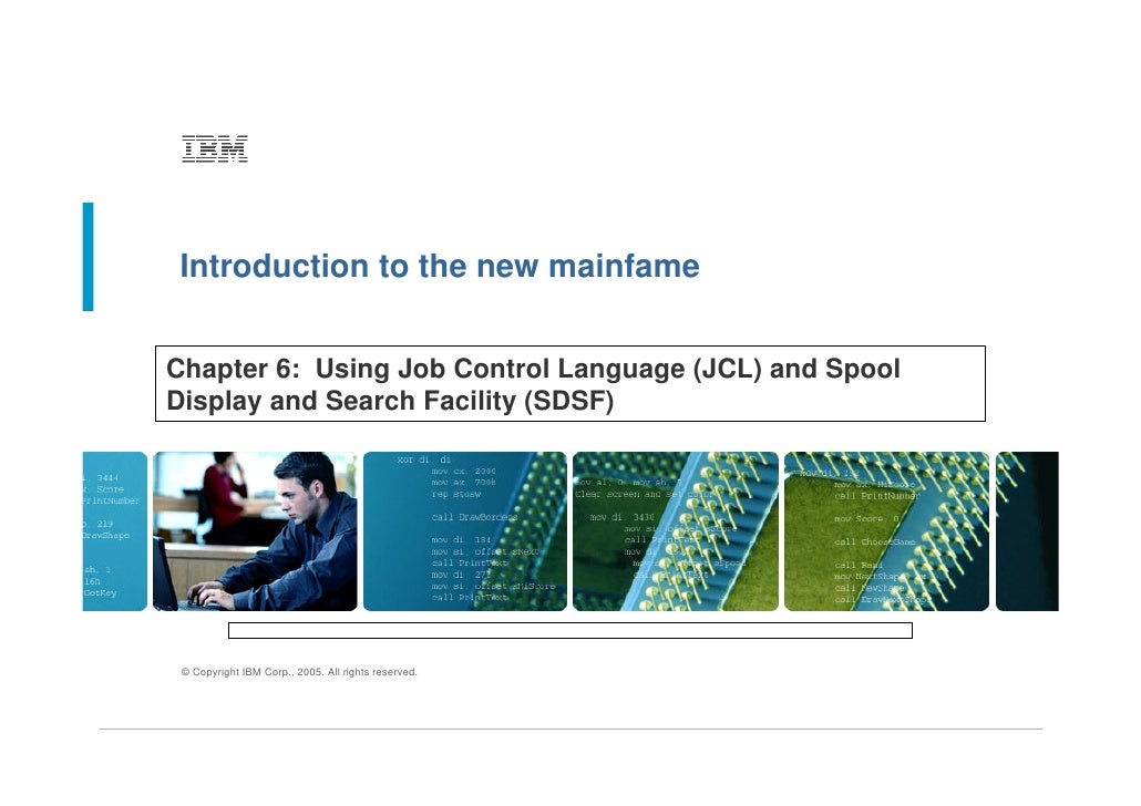 Introduction to the new mainfame   Chapter 6: Using Job Control Language (JCL) and Spool Display and Search Facility (SDSF...