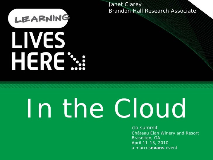 Janet Clarey       Brandon Hall Research Associate     In the Cloud  clo summit               Château Élan Winery and Reso...