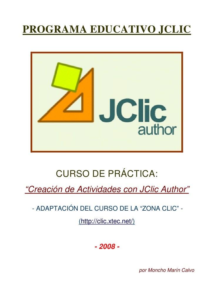 """PROGRAMA EDUCATIVO JCLIC            CURSO DE PRÁCTICA: """"Creación de Actividades con JClic Author""""   - ADAPTACIÓN DEL CURSO..."""