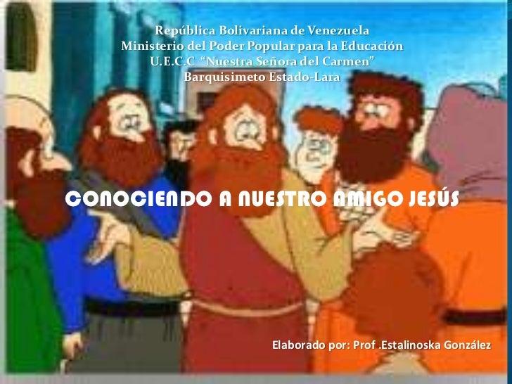 """República Bolivariana de Venezuela    Ministerio del Poder Popular para la Educación        U.E.C.C """"Nuestra Señora del Ca..."""