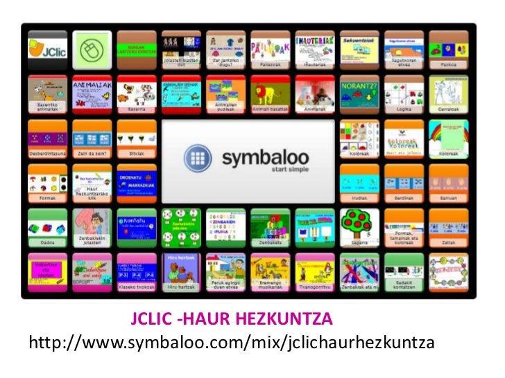 JCLIC -HAUR HEZKUNTZAhttp://www.symbaloo.com/mix/jclichaurhezkuntza