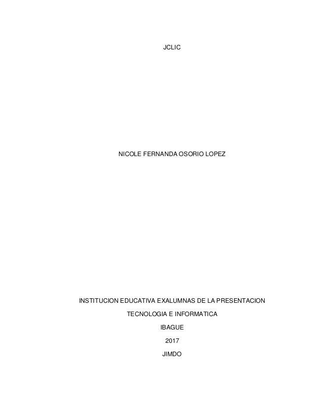 JCLIC NICOLE FERNANDA OSORIO LOPEZ INSTITUCION EDUCATIVA EXALUMNAS DE LA PRESENTACION TECNOLOGIA E INFORMATICA IBAGUE 2017...