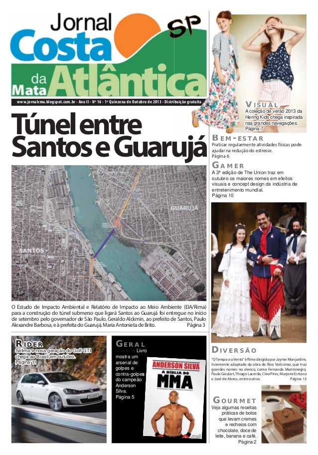 www.jornalcma.blogspot.com.br - Ano II - Nº 16 - 1ª Quinzena de Outubro de 2013 - Distribuição gratuita Túnelentre Santose...
