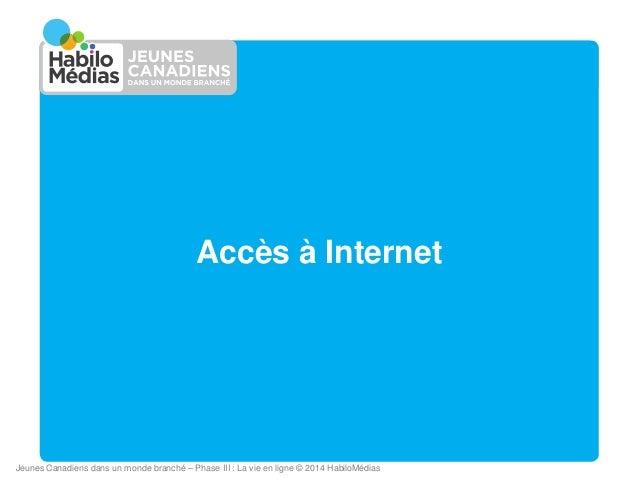 Jeune Canadiens dans un monde branché - Phase III: La vie en ligne Slide 2