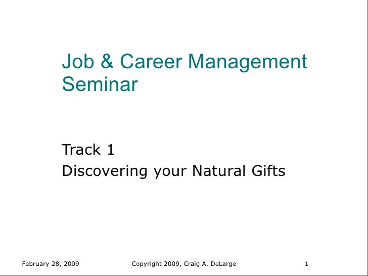 Job & Career Management            Seminar              Track 1            Discovering your Natural Gifts     February 28,...