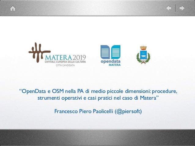"""""""OpenData e OSM nella PA di medio piccole dimensioni: procedure,  strumenti operativi e casi pratici nel caso di Matera""""  ..."""