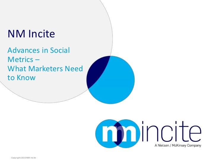 NM Incite<br />Advances in Social Metrics – What Marketers Need to Know<br />