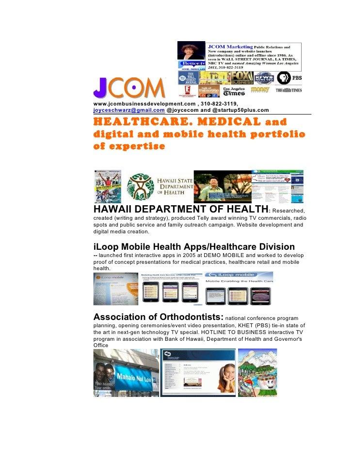 www.jcombusinessdevelopment.com , 310-822-3119,joyceschwarz@gmail.com @joycecom and @startup50plus.comHEALTHCARE. MEDICAL ...