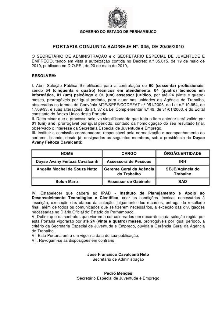GOVERNO DO ESTADO DE PERNAMBUCO               PORTARIA CONJUNTA SAD/SEJE Nº. 045, DE 20/05/2010  O SECRETÁRIO DE ADMINISTR...