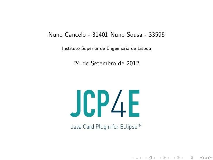 Nuno Cancelo - 31401 Nuno Sousa - 33595    Instituto Superior de Engenharia de Lisboa         24 de Setembro de 2012