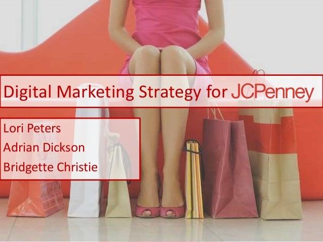 Digital Marketing Strategy for Lori Peters Adrian Dickson Bridgette Christie