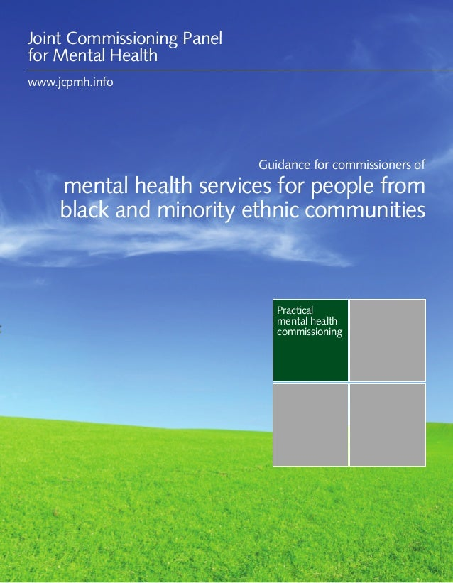 Guidance for commissioners of mental health services for people from black and minority ethnic communities 1 Practical men...