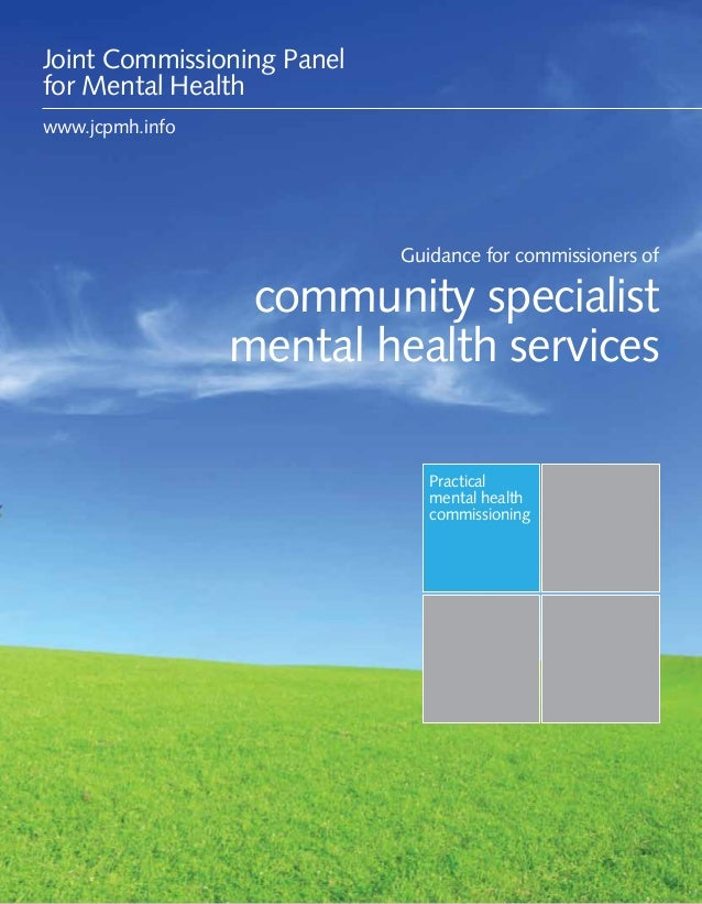 Guidance for commissioners of community specialist mental health services 1 Practical mental health commissioning Guidance...