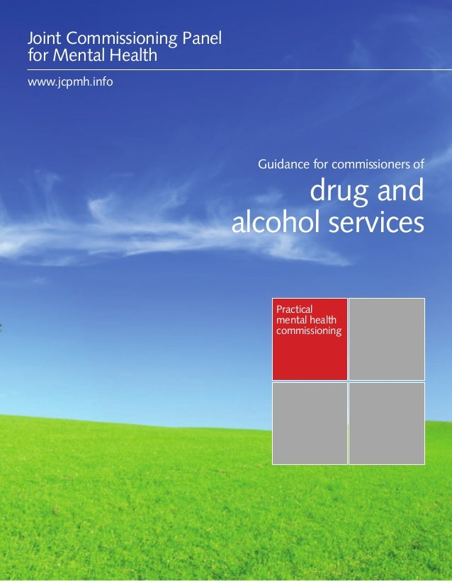 Guidance for commissioners of drug and alcohol services 1Practicalmental healthcommissioningGuidance for commissioners ofd...