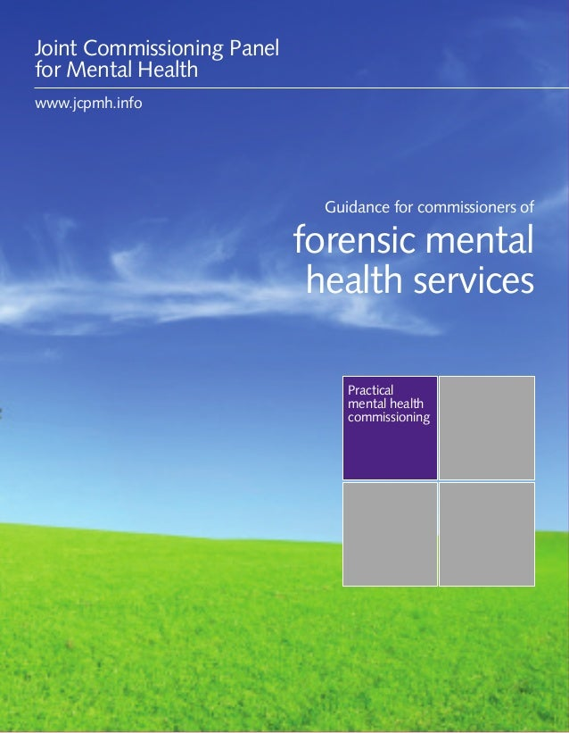 Guidance for commissioners of forensic mental health services 1 Practical mental health commissioning Guidance for commiss...
