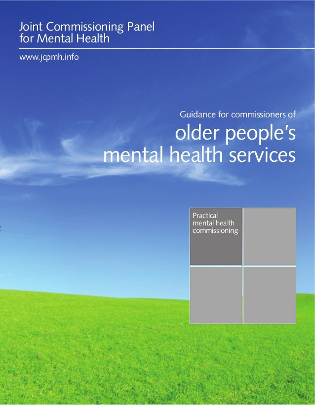 Guidance for commissioners of older people's mental health services 1Practicalmental healthcommissioningGuidance for commi...