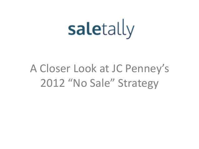 """A Closer Look at JC Penney's2012 """"No Sale"""" Strategy"""