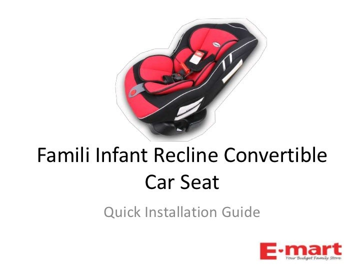 Famili Infant Recline Convertible             Car Seat       Quick Installation Guide