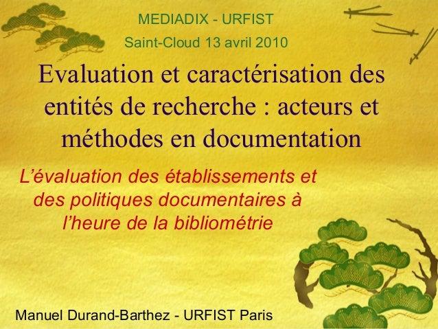 Evaluation et caractérisation des entités de recherche : acteurs et méthodes en documentation L'évaluation des établisseme...