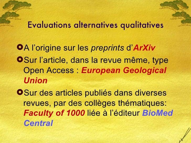 Evaluations alternatives qualitatives <ul><li>A l'origine sur les  preprints  d' ArXiv </li></ul><ul><li>Sur l'article, da...
