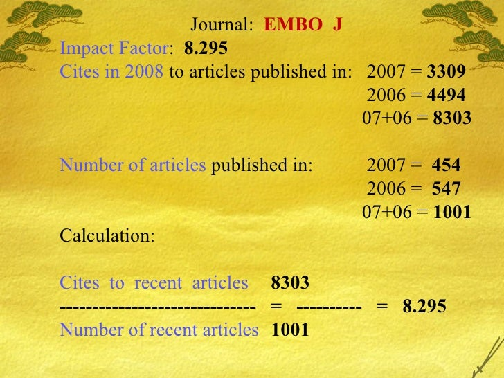 Journal:  EMBO  J Impact Factor :  8.295   Cites in 2008  to articles published in:  2007   =  3309     2006 =  4494   0...
