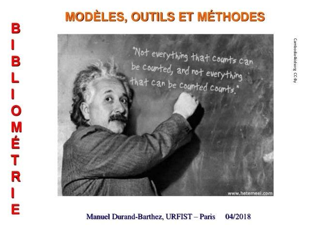 MODÈLES, OUTILS ET MÉTHODES Manuel Durand-Barthez, URFIST – Paris 04/2018 B I B L I O M É T R I E Cambodia4kidsorgCC-By
