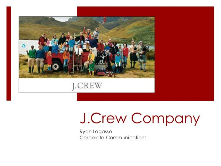 J.Crew Company<br />Ryan Lagasse<br />Corporate Communications<br />