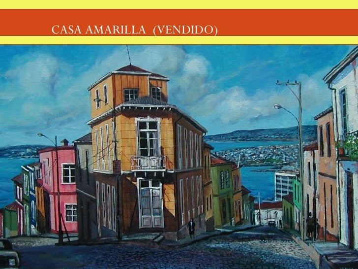 Pinturas de valparaiso Casa amarilla santiago