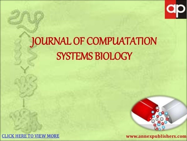 www.annexpublishers.com JOURNAL OF COMPUATATION SYSTEMS BIOLOGY CLICK HERE TO VIEW MORE