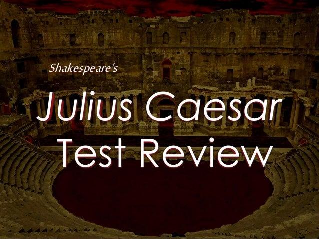 Julius Caesar Test Review Shakespeare's