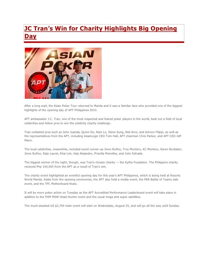 "HYPERLINK "" http://www.theasianpokertour.com/news/jc-trans-win-for-charity-highlights-big-opening-day.html""  o "" Read mor..."