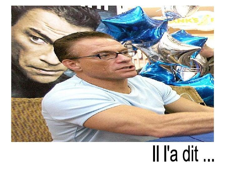 Il l'a dit ...