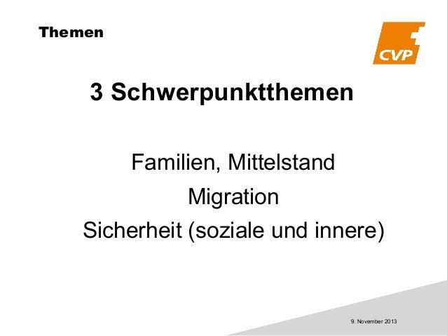 Themen  3 Schwerpunktthemen Familien, Mittelstand Migration Sicherheit (soziale und innere)  9. November 2013