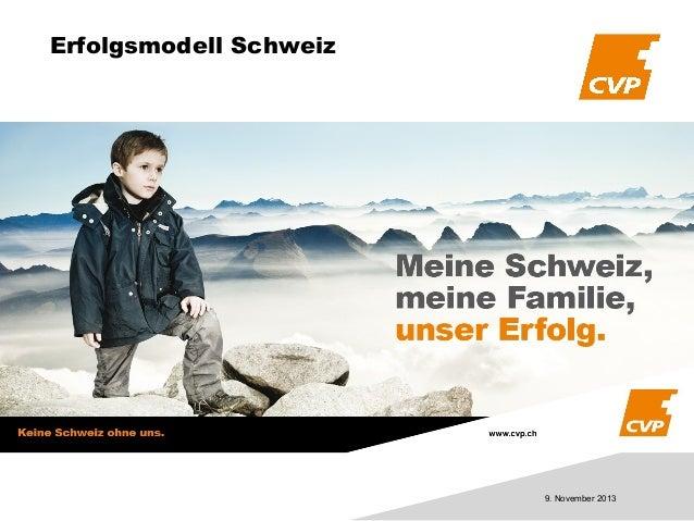 Erfolgsmodell Schweiz  9. November 2013