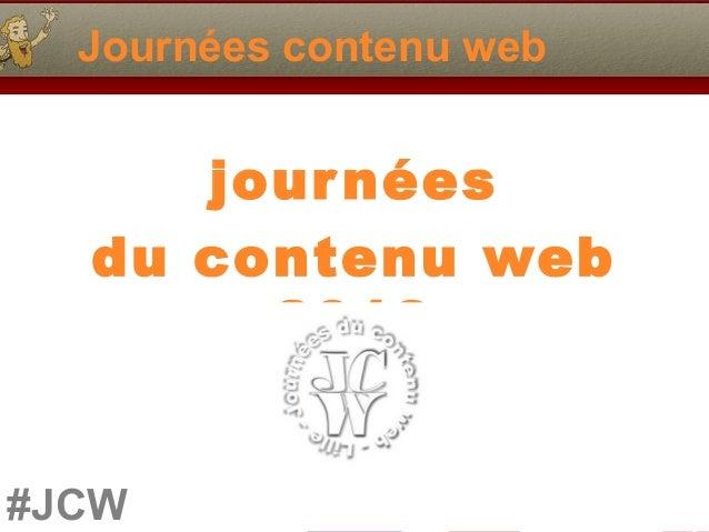 Journées contenu web     jour nées  du contenu web       2013#JCW