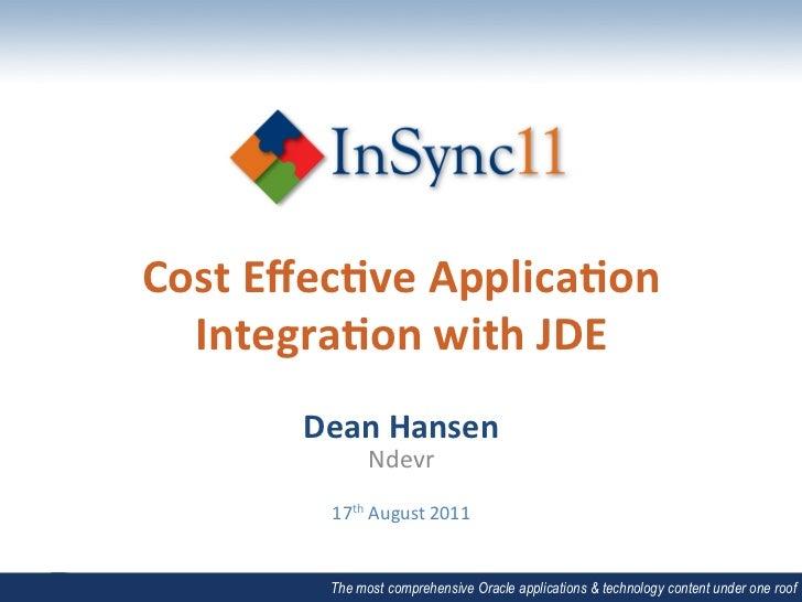 Cost Effec*ve Applica*on   Integra*on with JDE           Dean Hansen                   Ndevr             ...
