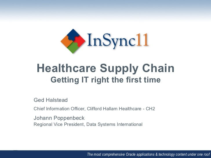 Healthcare Supply Chain        Getting IT right the first time                                   	  Ged HalsteadChief Info...