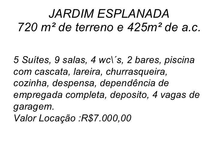 JARDIM ESPLANADA 720 m² de terreno e 425m² de a.c. 5 Suítes, 9 salas, 4 wc´s, 2 bares, piscina com cascata, lareira, churr...