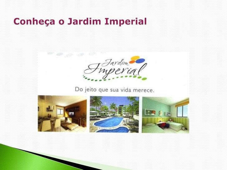Conheça o Jardim Imperial<br />