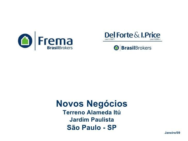 Janeiro/09 Novos Negócios Terreno Alameda Itú Jardim Paulista São Paulo - SP