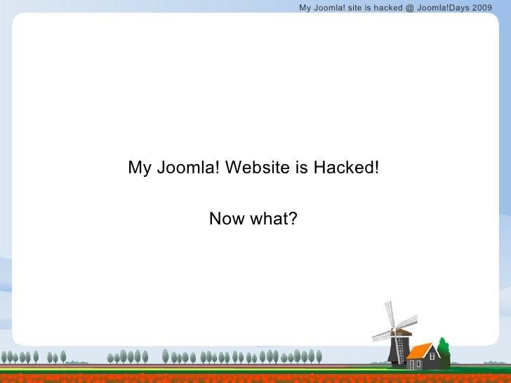 My Joomla! Website is Hacked! Now what?