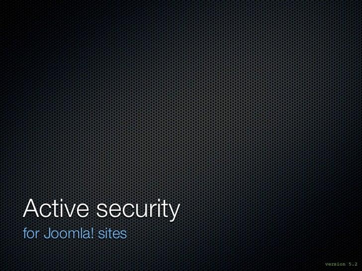 Active securityfor Joomla! sites                    version 5.2