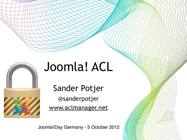 Joomla! ACL        tekst      Sander Potjer      @sanderpotjer    www.aclmanager.netJoomla!Day Germany - 5 October 2012